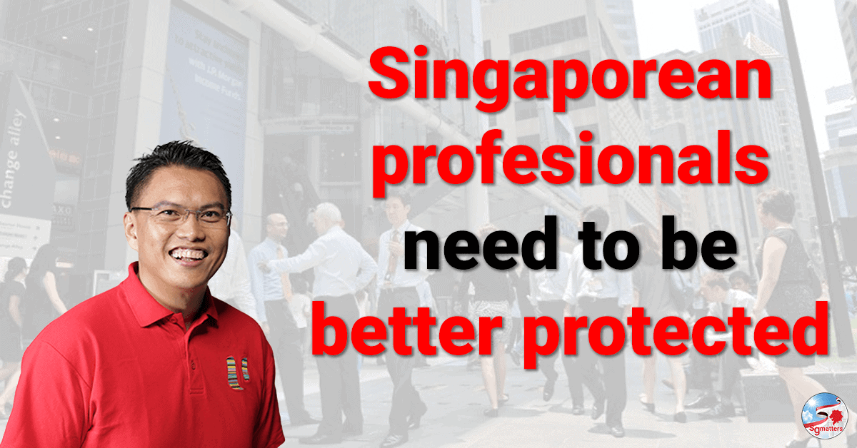 Patrick Tay Singaporean Professionals need to be better protecteds