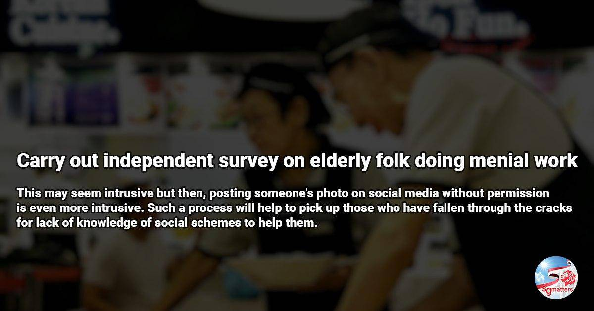 menial work, Carry out independent survey on elderly folk doing menial work