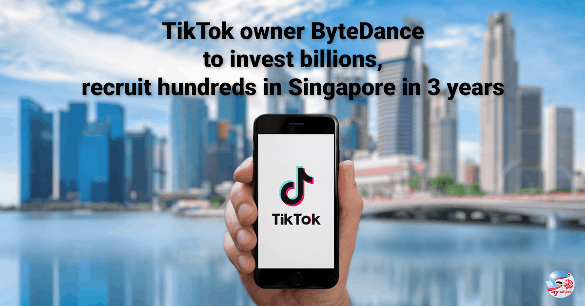 TikTok, TikTok owner ByteDance to invest billions in Singapore