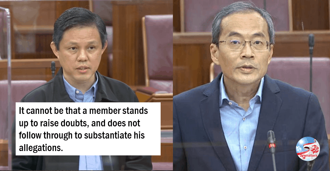 Trade & Industry Minister Chan Chun Sing tells Dennis Tan to substantiate his allegation that a PAP team had pulled down his posters. It was a 'serious allegation' and should be substantiated with evidence, more so because the allegations are 'made in this House'.