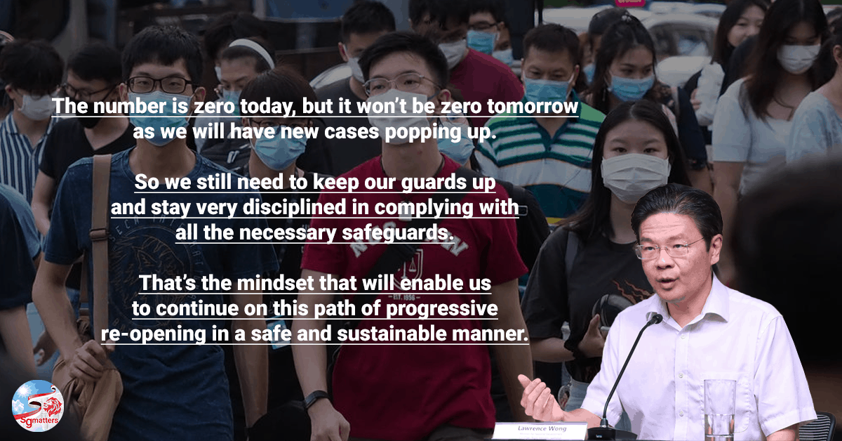 zero cases, Zero cases but virus is still circulating. Keep our guard up, says Lawrence Wong