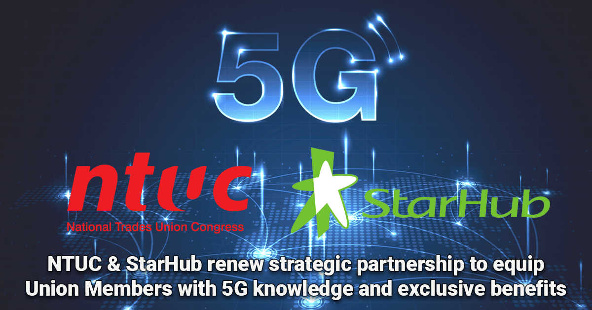 union members, NTUC signs deal with Starhub to equip Union Members with 5G knowledge