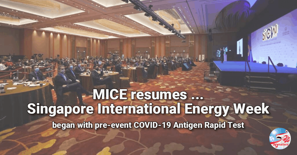MICE, Successful start of Singapore International Energy Week marks the resumption of MICE activities in Singapore