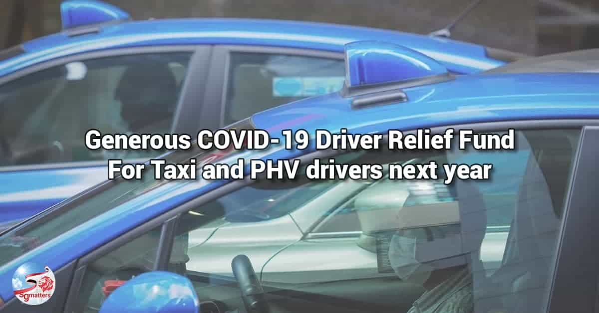 relief fund, Generous driver relief fund of $600 a month for taxi and PHV drivers next year