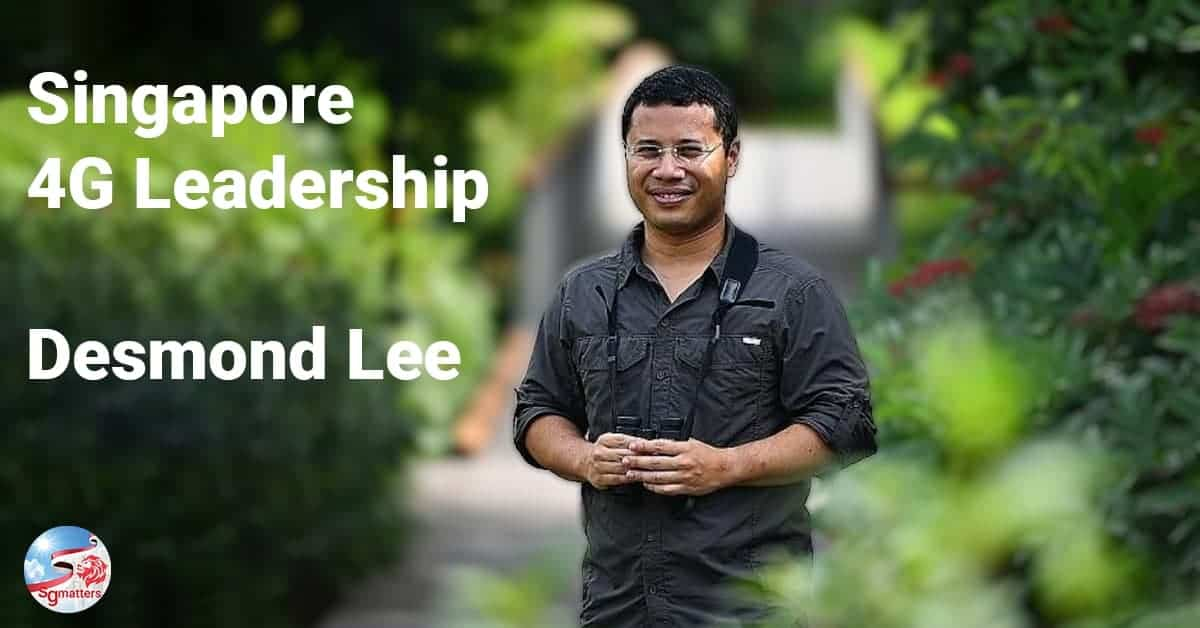 desmond lee, 4G Leadership: why you can be confident with Desmond Lee who walks the talk