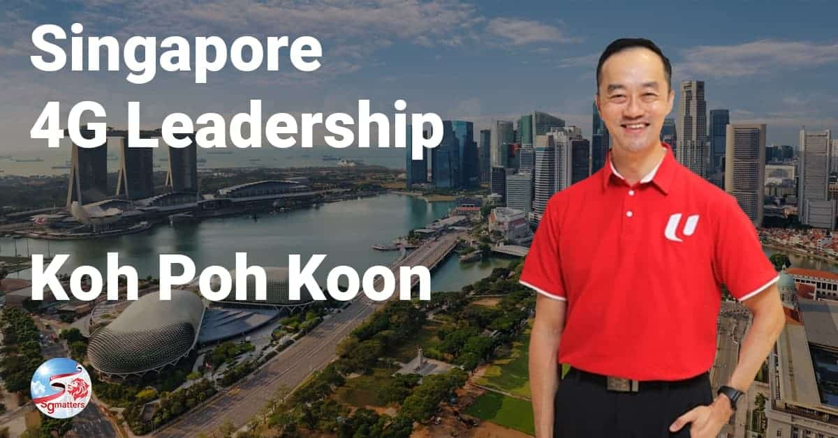 Koh Poh Koon, 4G Leadership: why you can have assurance with Koh Poh Koon