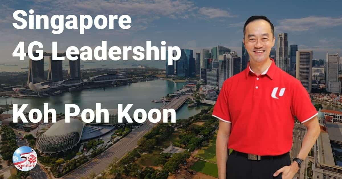 Singapore 4G Leadership Koh Poh Koon