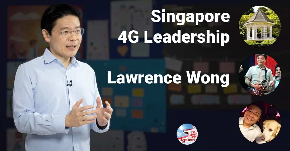 Lawrence Wong, 4G Leadership: why you can be excited about Lawrence Wong