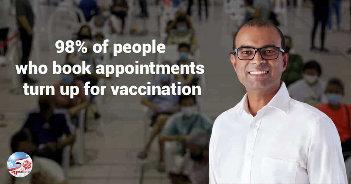 Close to 98 per cent of people who booked appointments for vaccinations in the last 30 days showed up for vaccination, Senior Minister of State for Health Janil Puthucheary revealed in Parliament today, 5 April.