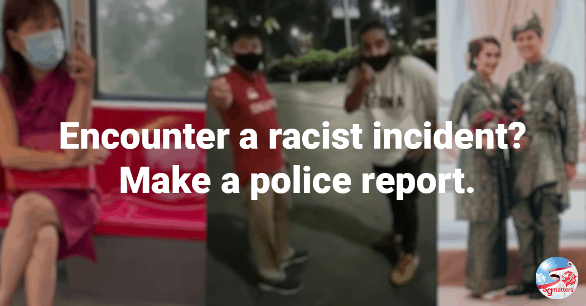 Encounter a racist incident? Make a police report!