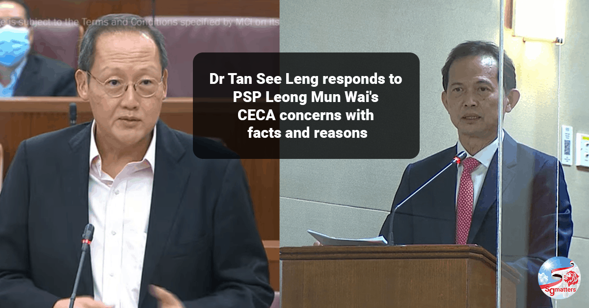 Leong Mun Wai, Dr Tan See Leng responds to PSP Leong Mun Wai's CECA concerns with facts and reasons