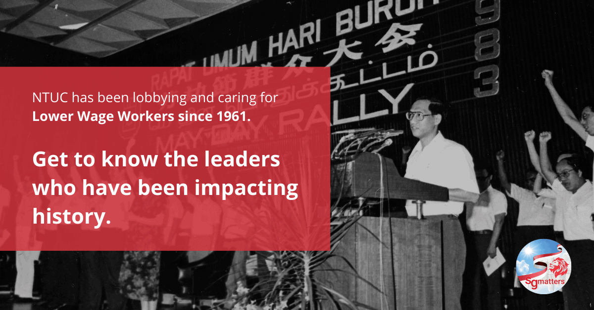 NTUC, NTUC has been lobbying and caring for Lower Wage Workers since 1961